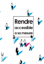 image Guide_Rendre_Accessible__sa_mesure.png (73.6kB) Lien vers: http://accesslab.ensfea.fr/ressources/guide-2/guide/